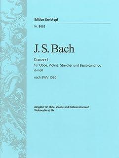 バッハ : 協奏曲 ニ短調 BWV1060 (オーボエ、ヴァイオリン、ピアノ) ブライトコプフ出版