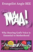 MAAA!: Why Hearing God's Voice is Essential to Motherhood