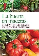 La huerta en Macetas. Cultivo de vegetales en espacios...