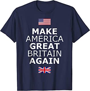 Make America Great Britain Again T-Shirt w/ Flags