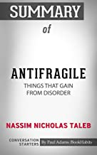 Summary of Antifragile: Things That Gain from Disorder (Conversation Starters)
