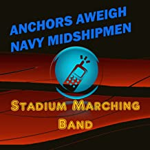 Anchors Aweigh (Navy Midshipmen Fight Song)