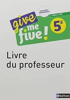 Anglais 5e Cycle 4 A2 Give Me Five ! : Livre du professeur