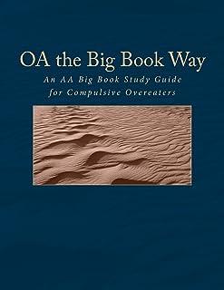 安くて良いOa the Big Book Way:強迫的な食べ過ぎのためのAa BigBook学習ガイド買う