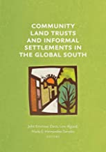 Community Land Trusts and Informal Settlements in the Global South (Common Ground Monographs)