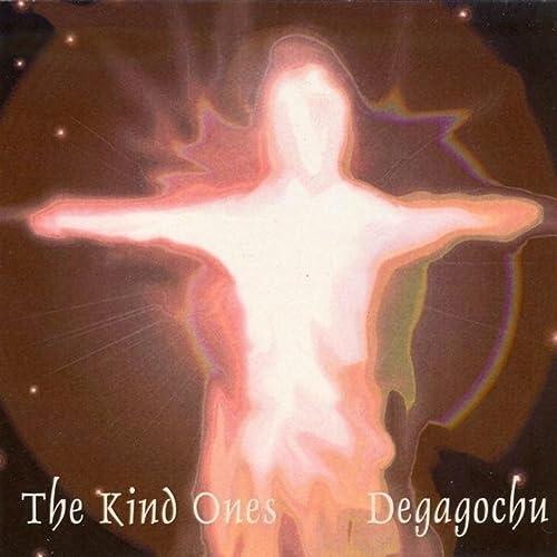 The Kind Ones: Degagochu