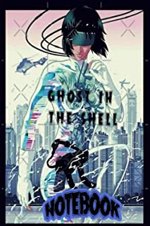 ghost in the shell Notebook: Anime, Manga, Sci-Fi,Movie Notebook: (120 Pages, Lined, 6 x 9)