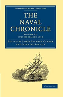The Naval Chronicle: Volume 32, July–December 1814: Containing a General and Biographical History of the Royal Navy of the...