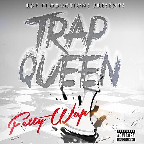Trap Queen [Explicit]