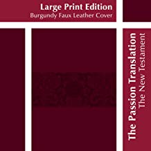 The Passion Translation New Testament, Burgundy, Large Print (Faux Leather) – In-Depth Bible with Psalms, Proverbs, and Song of Songs, Makes a Great Gift for Confirmation, Holidays, and More