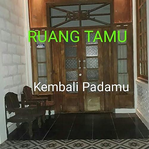 Kembali Padamu Feat Vina Oktinita Herie Pethek Yoga Dana Micky Abhaz Ilham By Ruang Tamu On Amazon Music Amazon Com