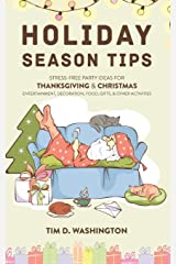 Holiday Season Tips: Stress-Free Party Ideas for Thanksgiving & Christmas Entertainment, Decoration, Food, Gifts, and Other Activities Capa comum