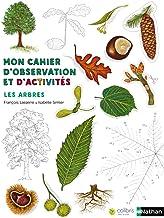 Mon cahier d'observation et d'activités : Les arbres (Cahiers colibri) (French Edition)