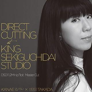 Direct Cutting at King Sekiguchidai Studio (DSD11.2MHz/1bit MASTER Cut) [Analog]