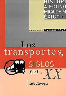 Los transportes, siglos XVI al XX (Historia Economica de Mexico / Economic History of Mexico nº 13) (Spanish Edition)