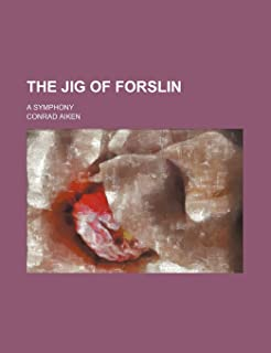 The Jig of Forslin; A Symphony