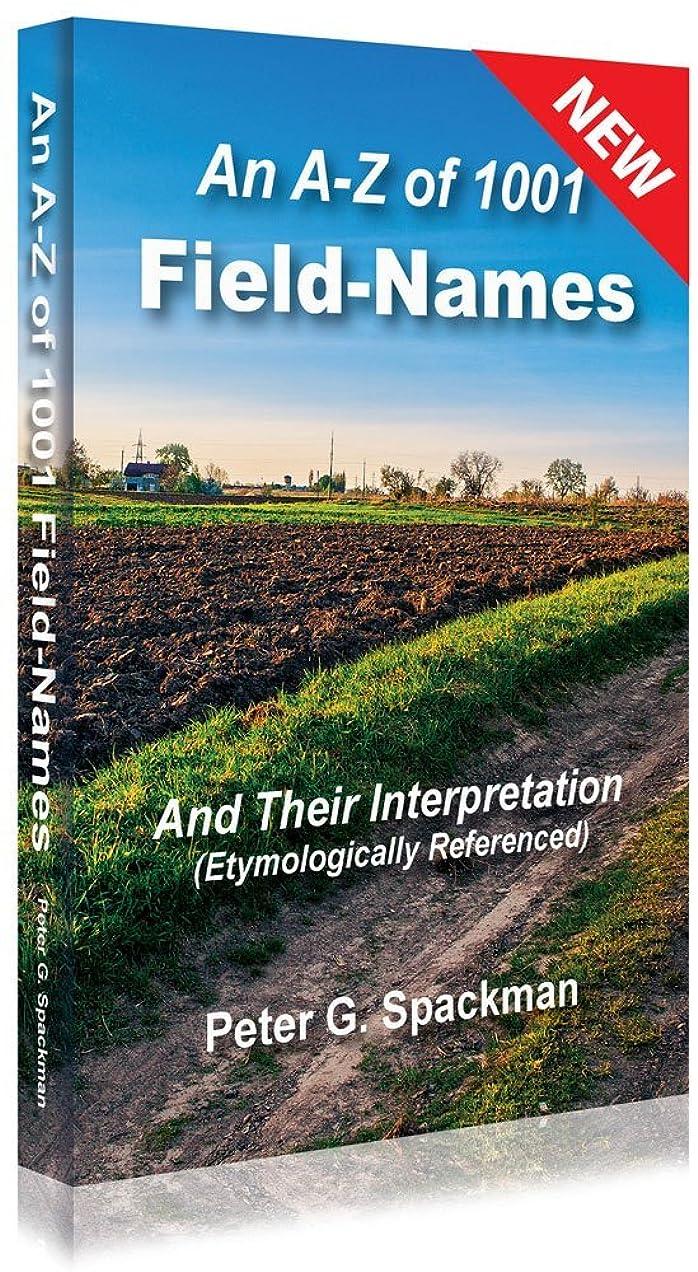 それる名前を作る積分An A-Z of 1001 Field Names: And their interpretations (Etymologically referenced) (English Edition)