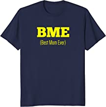 BME (Best Mom Ever!) T-Shirt Mother's Day swagger