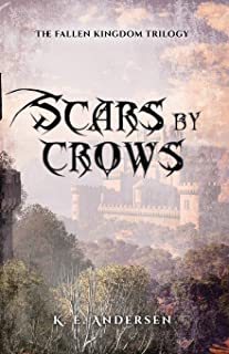 Scars by crows: The fallen kingdom trilogy