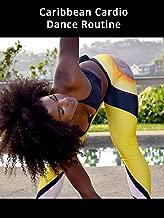 Caribbean Cardio Dance Routine