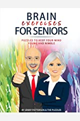 BRAIN EXERCISES FOR SENIORS: PUZZLES TO KEEP YOUR MIND YOUNG AND NIMBLE (The Puzzler) Paperback
