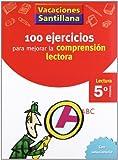 Vacaciónes Santillana 100 Ejercicio Para Mejorar La Comprension Lectora 5 Lectura PriMaría - 9788429409239