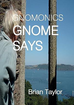 GNOMONICS: GNOME SAYS
