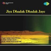 Jiya Dhadak Dhadak Jaye - Single