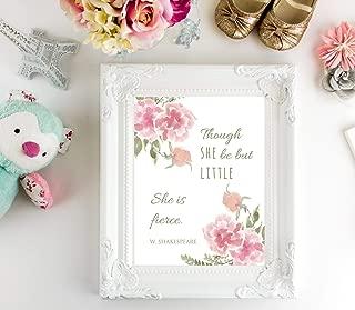 Though She Be But Little, She is Fierce nursery print, Shakespeare quote, little girl nursery, Pink floral wall art 8x10 ((unframed))