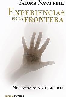 Experiencias en la frontera (Enigmas y conspiraciones)