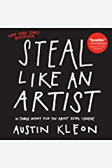 Steal Like an Artist: 10 Things Nobody Told You About Being Creative (Austin Kleon) (English Edition) eBook Kindle