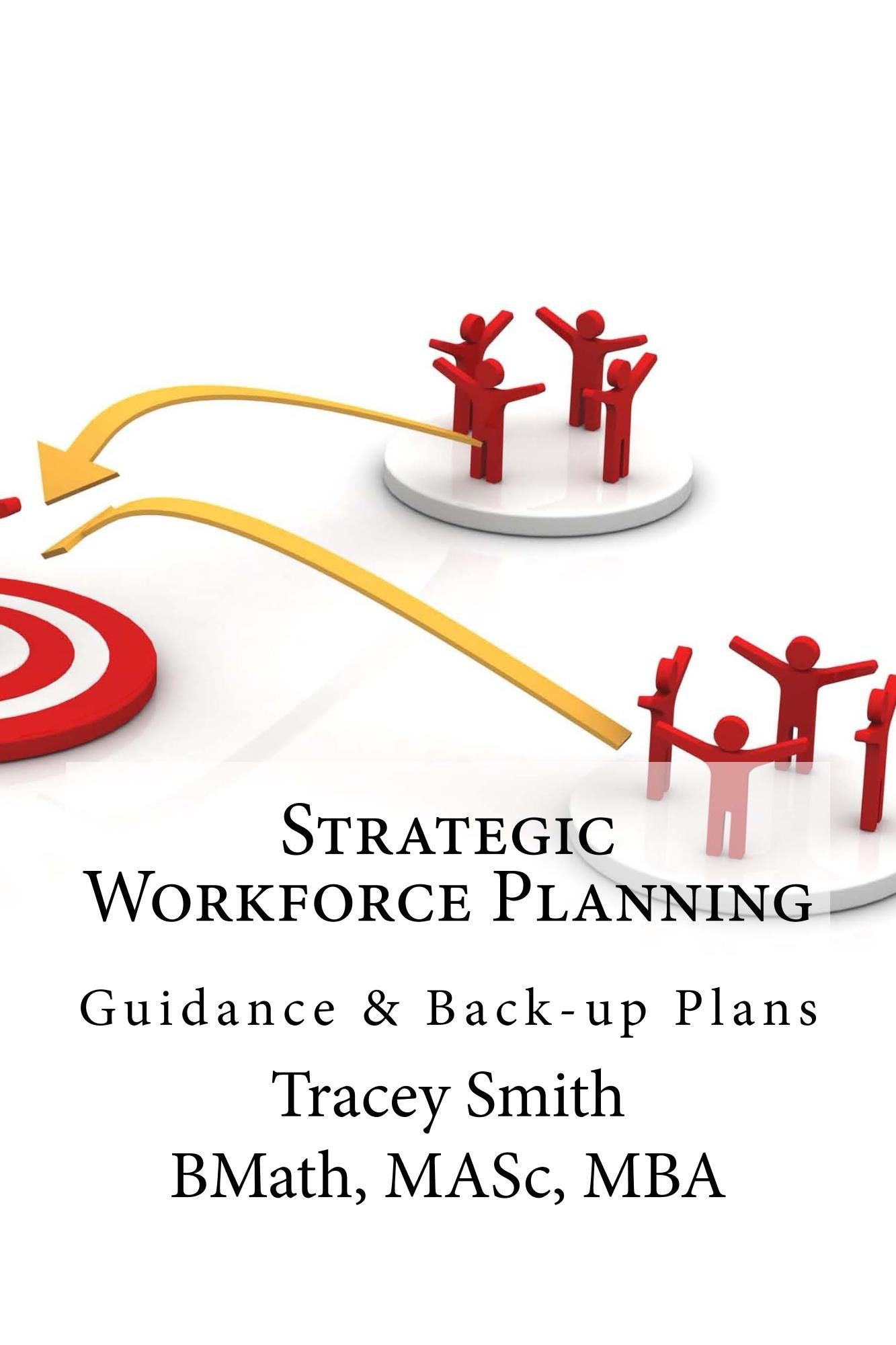 Download Strategic Workforce Planning: Guidance & Back-Up Plans (English Edition) 