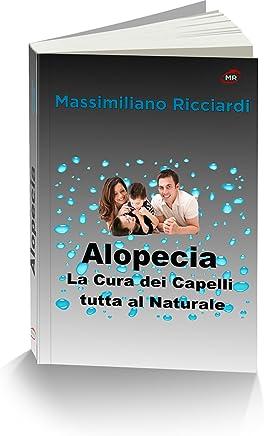 Alopecia: La Cura dei Capelli tutta al Naturale