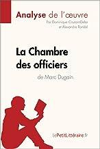 Livres La Chambre des officiers de Marc Dugain (Analyse de l'oeuvre): Comprendre la littérature avec lePetitLittéraire.fr (Fiche de lecture) PDF