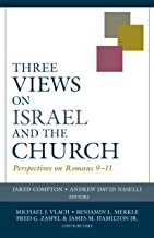Three Views on Israel and the Church: Perspectives on Romans 9–11 (Viewpoints)