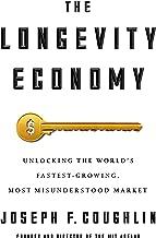 The Longevity Economy: Inside the World's Fastest-Growing, Most Misunderstood Market