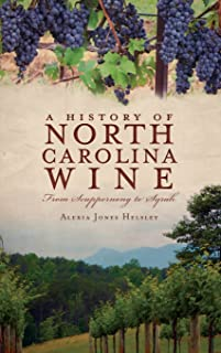 A History of North Carolina Wines: From Scuppernong to Syrah