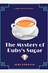 The Mystery of Ruby's Sugar (Ruby Dove Mysteries Book 1) Kindle Edition