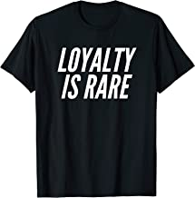 loyalty tee shirts
