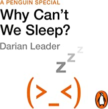 Why Can't We Sleep?: Understanding Our Sleeping and Sleepless Minds