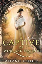 A Captive of Wing and Feather: A Retelling of Swan Lake (Beyond the Four Kingdoms)