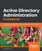 Sponsored Ad - Active Directory Administration Cookbook: Actionable, proven solutions to identity management and authentic...