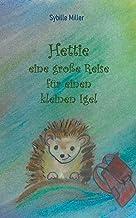 Hettie - eine große Reise für einen kleinen Igel (German Edition)