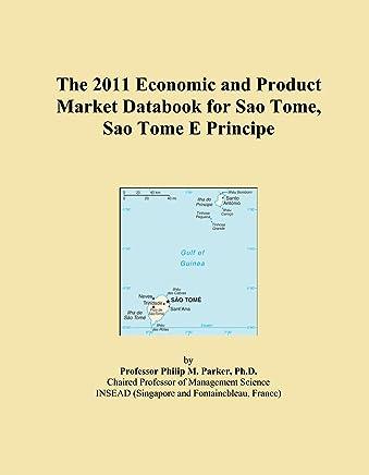 The 2011 Economic and Product Market Databook for Sao Tome, Sao Tome E Principe