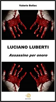 LUCIANO LUBERTI. Assassino per onore