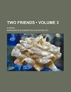 Two Friends (Volume 3); A Novel