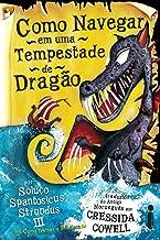 Como Navegar em Uma Tempestade de Dragão: (Como treinar o seu dragão vol. 7)