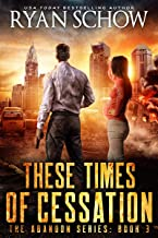 These Times of Cessation (The Abandon Series)