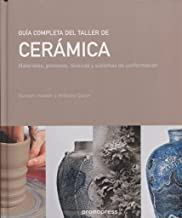 Guía completa del taller de cerámica : materiales, procesos, técnicas y sistemas de conformación