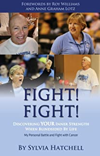 Fight! Fight!: Discovering Your Inner Strength When Blindsided by Life